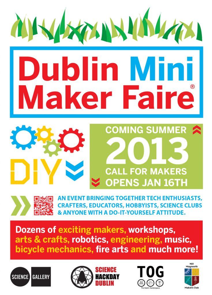 Dublin Mini Maker Faire Open call launches Jan 16th, 2013
