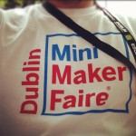 Dublin Mini Maker Faire Shirt 2012_7732273820_l