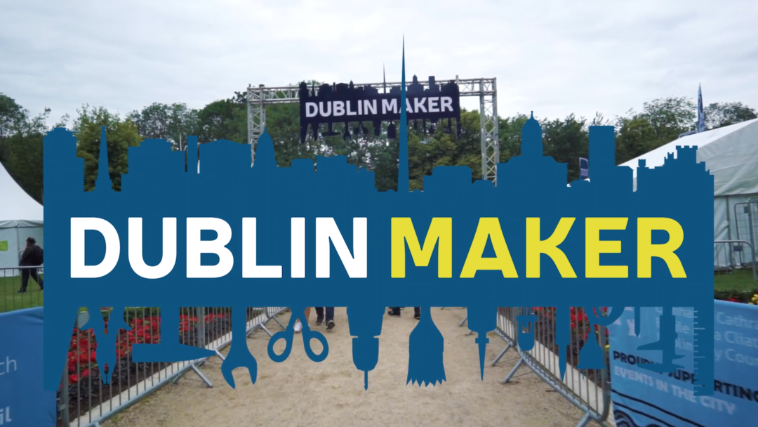 Dublin Maker 2019 Official Video