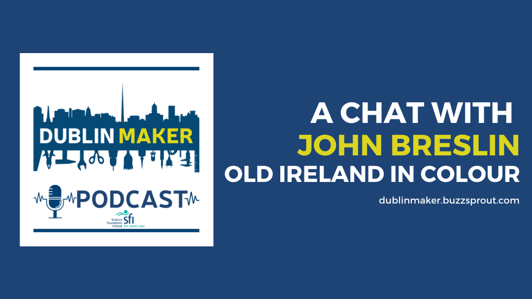 Podcast: Old Ireland in Colour with John Breslin